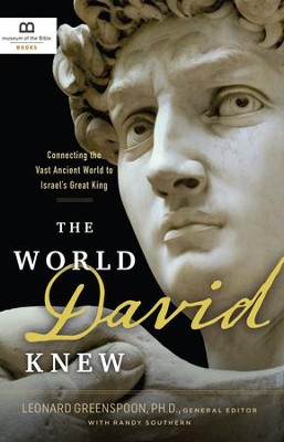 The World David Knew: Connecting the Vast Ancient World to Israel's Great King - eBook  -     By: Haim Gitler Ph.D.