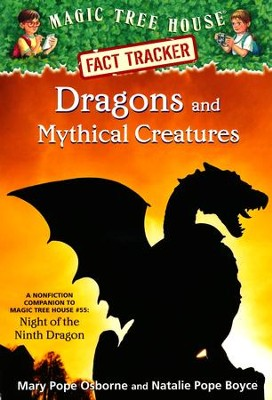 Magic Treehouse Fact Tracker #35: Dragons and Mythical Creatures  -     By: Natalie Pope Boyce