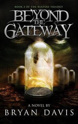 Beyond the Gateway - eBook  -     By: Bryan Davis