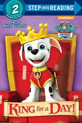 Paw Patrol: King for a Day!  -     By: Mary Tillworth