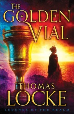 The Golden Vial (Legends of the Realm Book #3) - eBook  -     By: Thomas Locke