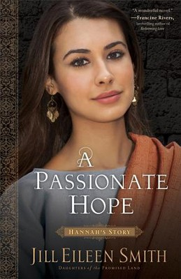 A Passionate Hope (Daughters of the Promised Land Book #4): Hannah's Story - eBook  -     By: Jill Eileen Smith