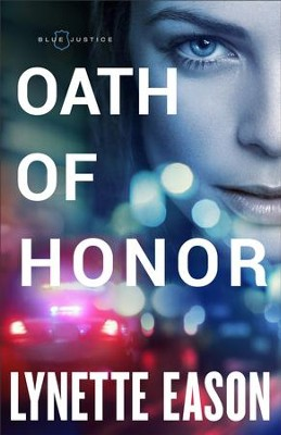 Oath of Honor (Blue Justice Book #1) - eBook  -     By: Lynette Eason