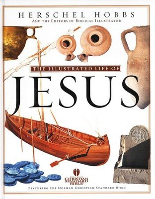 The Illustrated Life of Jesus   -     By: Herschel Hobbs