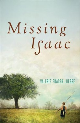 Missing Isaac - eBook  -     By: Valerie Fraser Luesse