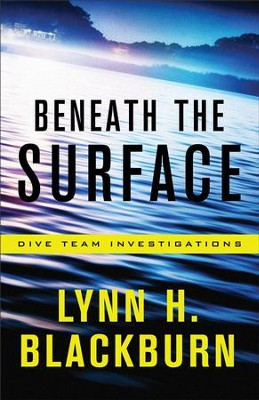 Beneath the Surface (Dive Team Investigations Book #1) - eBook  -     By: Lynn H. Blackburn