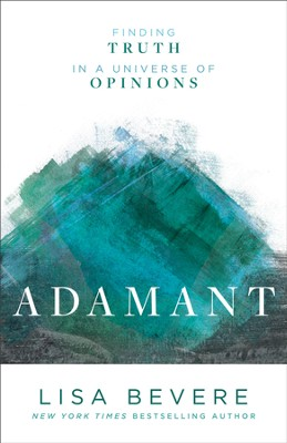 Adamant: Finding Truth in a Universe of Opinions - eBook  -     By: Lisa Bevere