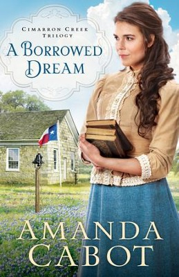 A Borrowed Dream (Cimarron Creek Trilogy Book #2) - eBook  -     By: Amanda Cabot