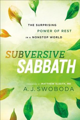 Subversive Sabbath: The Surprising Power of Rest in a Nonstop World - eBook  -     By: A.J. Swoboda