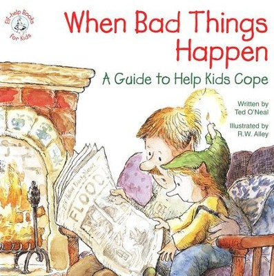 When Bad Things Happen: A Guide to Help Kids Cope Elf Help Book  -