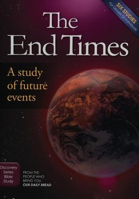 The Endtimes: A Study Of Future Events - Study Guide  -