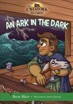 An Ark in the Dark (The Creator's Toy Chest): Noah's Story - eBook  -     By: Brett Blair     Illustrated By: James Koenig