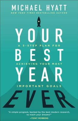 Your Best Year Ever: A 5-Step Plan for Achieving Your Most Important Goals - eBook  -     By: Michael Hyatt