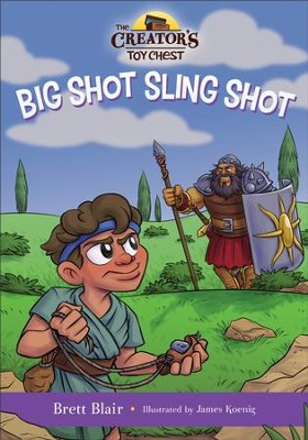 Big Shot Sling Shot (The Creator's Toy Chest): David's Story - eBook  -     By: Brett Blair     Illustrated By: James Koenig