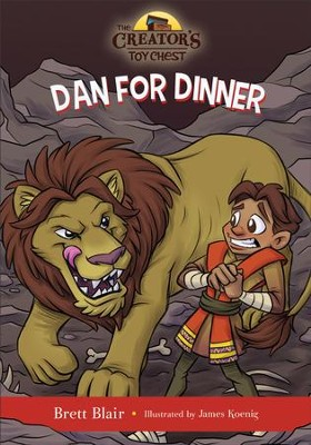 Dan for Dinner (The Creator's Toy Chest): Daniel's Story - eBook  -     By: Brett Blair     Illustrated By: James Koenig