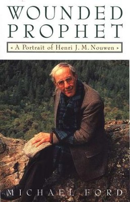 Wounded Prophet: A Portrait Of Henri M. Nouwen  -     By: Michael Ford
