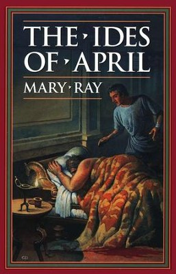 The Ides of April   -     By: Mary Ray