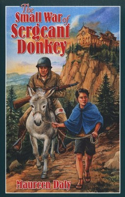 The Small War of Sergeant Donkey   -     By: Maureen Daly