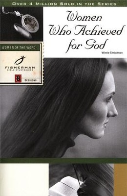Women Who Achieved for God, Fisherman Bible Study Guides  -     By: Winnie Christensen