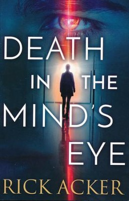 Death in the Mind's Eye  -     By: Rick Acker