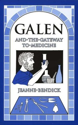 Galen and the Gateway to Medicine   -     By: Jeanne Bendick
