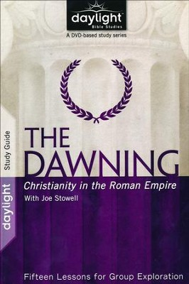 Dawning: Christianity in the Roman Empire-Study Guide  -     By: Andy Sloan