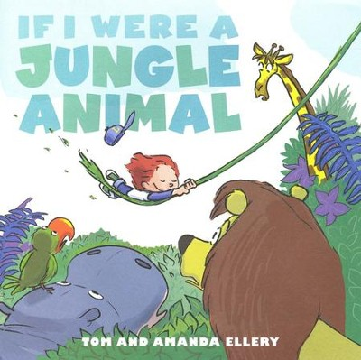 If I Were a Jungle Animal  -     By: Amanda Ellery
