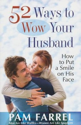 52 Ways to Wow Your Husband  -     By: Pam Farrel