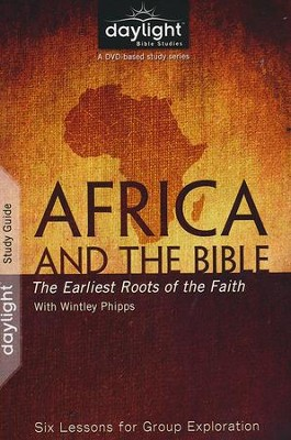 Africa and the Bible: The Earliest Roots of the Faith -  Participant Guide  -