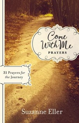 Come With Me: Prayers: 31 Prayers for the Journey - eBook  -     By: Suzanne Eller