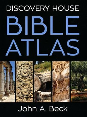 Discovery House Bible Atlas  -     By: John A. Beck