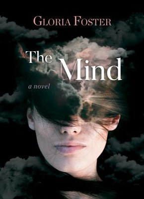 The Mind: A novel - eBook  -     By: Gloria Foster
