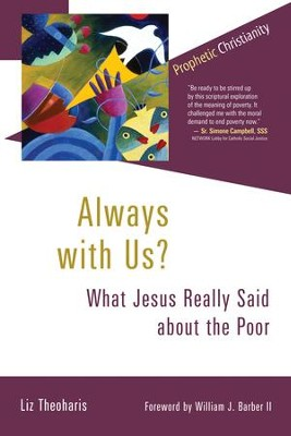 Always with Us?: What Jesus Really Said about the Poor - eBook  -     By: Liz Theoharis, William Barber