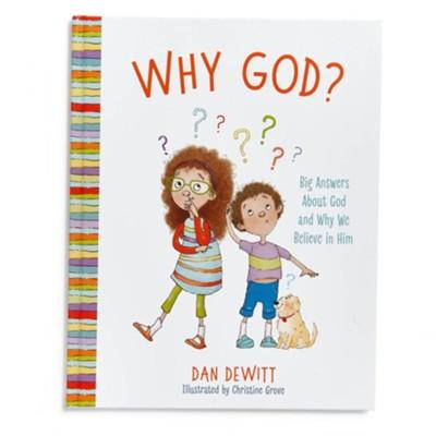 Why God?  -     By: Dan DeWitt