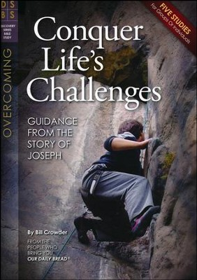 Conquer Life's Challenges: Guidance from the Story of Joseph  -     By: Bill Crowder