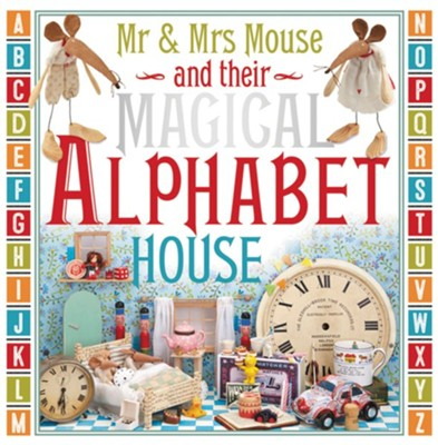 Mr. and Mrs. Mouse and Their Magical Alphabet House Boardbook  -