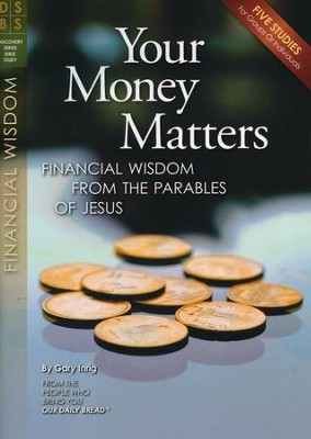 Your Money Matters: Financial Wisdom from the Parables of Jesus  -     By: Gary Inrig