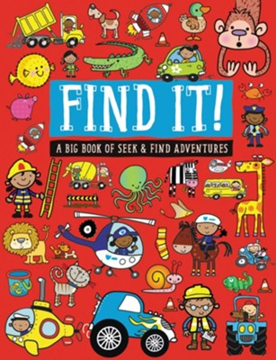 Find It!: A Big Book of Seek and Find Adventures  -