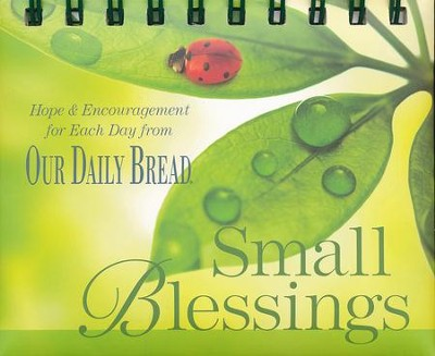 Small Blessings Perpetual Calendar: Hope and Encouragement for Each Day from Our Daily Bread  -     By: Dave Branon
