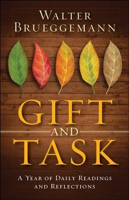 Gift and Task: A Year of Daily Readings and Reflections - eBook  -     By: Walter Brueggemann