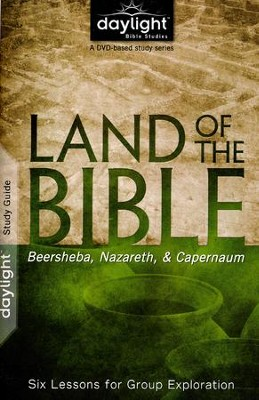 Land of the Bible: Beersheba, Nazareth, Capernaum-- Study Guide  -     By: Andy Sloan