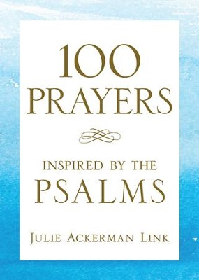 100 Prayers Inspired by the Psalms - eBook  -     By: Jule Ackerman Link