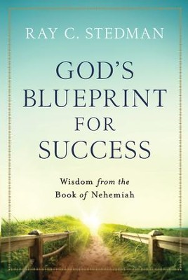 God's Blueprint for Success: Wisdom from the Book of Nehemiah - eBook  -     By: Ray C. Stedman