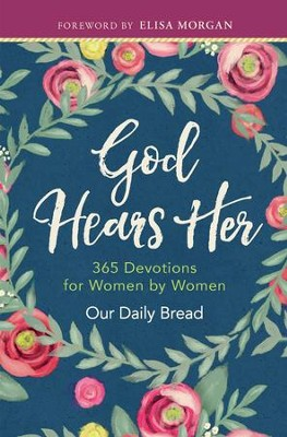 God Hears Her: 365 Devotions for Women by Women - eBook  -     By: Our Daily Bread