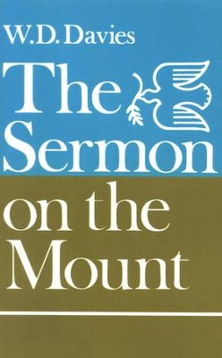 Sermon on the Mount   -     By: W.D. Davies