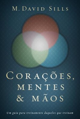Coracoes, mentes e maos - eBook  -     By: M. David Sills
