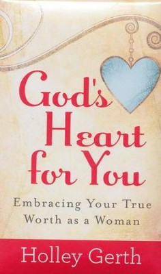 God's Heart for You  -     By: Holley Gerth