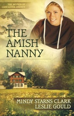 The Amish Nanny, Women of Lancaster County Series #2   -     By: Mindy Starns-Clark, Leslie Gould