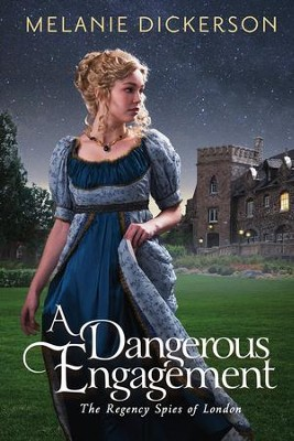 A Dangerous Engagement #3   -     By: Melanie Dickerson