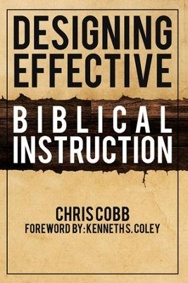 Designing Effective Biblical Instruction - eBook  -     By: Chris Cobb